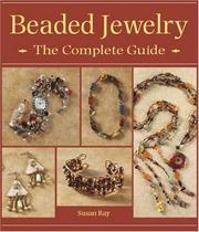 Cover of: Beaded Jewelry the Complete Guide by Susan Ray