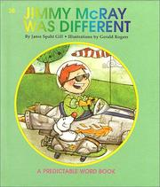 Cover of: Jimmy McRay Was Different (A Predictable Word Book) | Janie Spaht Gill