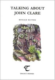 Cover of: Talking About John Clare (Trent Essays) | Ronald Blythe
