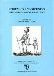 Cover of: Epidemics and Sickness in French Literature and Culture (Durham French Colloquies) | Christopher Lloyd