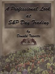 Cover of: Professional Look at S & P Day Trading | Donald Trivette