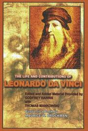 Cover of: The Life and Contributions of Leonardo da Vinci | Godfrey Harris with Thomas Mankowski