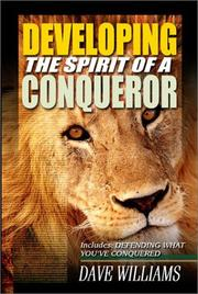 Cover of: Developing the Spirit of a Conqueror by Dave Williams