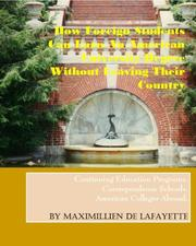 Cover of: How foreign students can earn an American university degree without leaving their country | Jean-Maximillien De La Croix de Lafayette