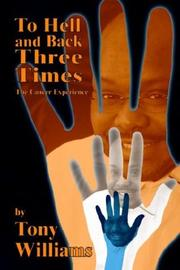 Cover of: To Hell And Back Three Times | Tony Williams