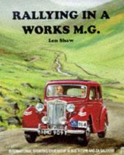 Cover of: Rallying in a Works MG | Len Shaw