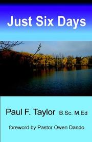 Cover of: Just Six Days | Paul F. Taylor