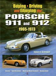 Cover of: Buying, Driving and Enjoying the Porsche 911 and 912, 1965-1973 by James E. Schrager