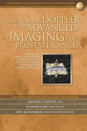 Cover of: Color-Flow Doppler and Advanced Imaging for Prostate Cancer | Michael J. Dattoli; Jennifer Cash; Don Kaltenbach