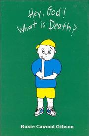 Cover of: Hey, God! What Is Death? | Roxie C Gibson