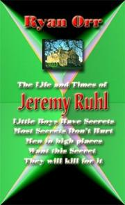 Cover of: The Life And Times Of Jeremy Ruhl | Ryan Orr