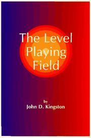 Cover of: The Level Playing Field | John Kingston