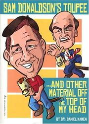 Cover of: Sam Donaldson's Toupee and Other Material Off the Top of My Head by Daniel R. Kamen