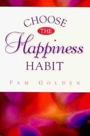 Cover of: Choose the Happiness Habit | Pam Golden