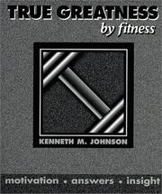 Cover of: True Greatness by Fitness | Kenneth M. Johnson