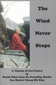 Cover of: The Wind Never Stops | Zen Master Chang Sik Kim