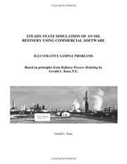 Cover of: Steady State Simulation of an Oil Refinery Using Commercial Software | Gerald L. Kaes
