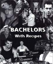 Cover of: Bachelors with Recipes for Dinner & Romance | Dana Holyfield