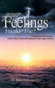 Cover of: Your Feelings, Friends or Foe? | Richard D. Dobbins