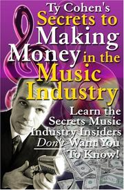 Cover of: Ty Cohen's Secrets to Making Money in the Music Industry (3-Piece Mega Audio CD Set) | Ty Cohen