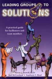 Cover of: Leading Groups to Solutions | Steven J. Stowell