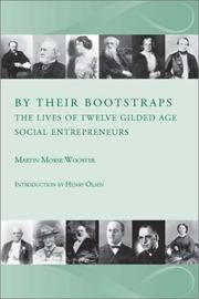 Cover of: By Their Bootstraps:The Lives of Twelve Gilded Age Social Entrepreneurs by Martin Morse Wooster