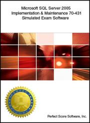 Cover of: Microsoft SQL Server 2005 - 70-431 Simulated Exam Software | Perfect Score Software