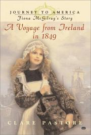 Cover of: Fiona McGilray's story : a voyage from Ireland in 1849 | Clare Pastore