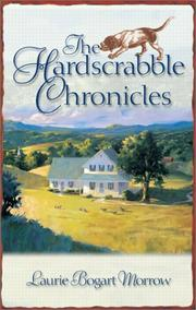 Cover of: The Hardscrabble chronicles | Laurie Morrow