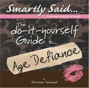 Cover of: The DIY Guide to Age Defiance (Smartly Said) by Marianne R. Richmond