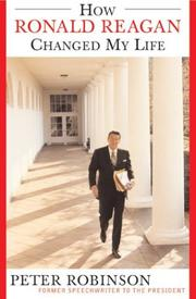 Cover of: How Ronald Reagan changed my life by Peter Robinson
