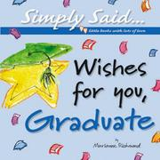 Cover of: Wishes for You Graduate (Simply Said) by Marianne R. Richmond