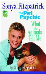 Cover of: Sonya Fitzpatrick, the pet psychic by Sonya Fitzpatrick