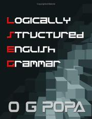Cover of: Logically Structured English Grammar | O G Popa