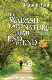 Cover of: The Wabash Trace Nature Trail End to End | David DeFord