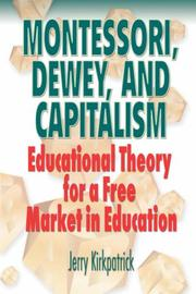 Cover of: Montessori, Dewey, and capitalism | Jerry Kirkpatrick