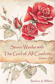 Cover of: Seven Weeks with the God of All Comfort, Vol. 1 by Barbara A. Williams