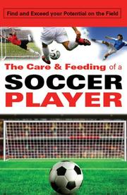 Cover of: The Care and Feeding of a Soccer Player | Toni Branner