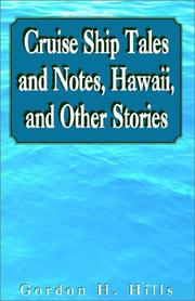 Cover of: Cruise Ship Tales and Notes, Hawaii, and Other Stories | Gordon H. Hills