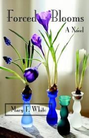 Cover of: Forced Blooms | Mary F. White