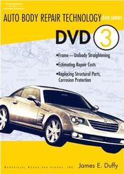 Cover of: AUTO BODY REPAIR TECHNOLOGY DVD 3 (Auto Body Repair Technology) | James E. Duffy