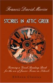 Cover of: Stories in Attic Greek | Francis David Morice