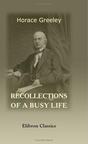 Cover of: Recollections Of A Busy Life by Horace Greeley