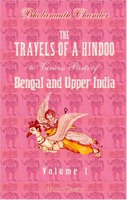 Cover of: The Travels of a Hindoo to Various Parts of Bengal and Upper India | Bholanauth Chunder