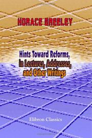 Cover of: Hints Toward Reforms, in Lectures, Addresses, and Other Writings | Horace Greeley