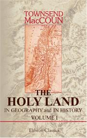 Cover of: The Holy Land in geography and in history by Townsend MacCoun