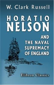Cover of: Horatio Nelson and the naval supremacy of England | William Clark Russell