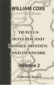 Cover of: Travels into Poland, Russia, Sweden, and Denmark | William Coxe