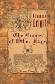 Cover of: The Homes Of Other Days by Thomas Wright