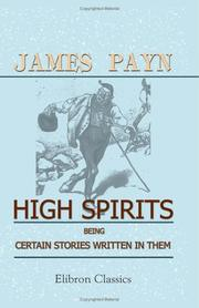 Cover of: High Spirits Being Certain Stories Written in Them | James Payn